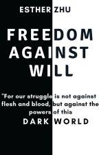 Freedom Against Will by DarkePhysik