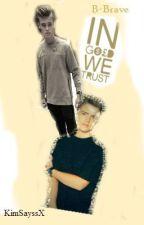 In Gold We Trust ~ B-Brave  by bbraveornah
