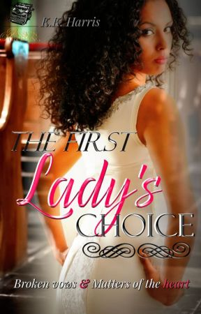 The First Lady's Choice by AuthorKKHarris