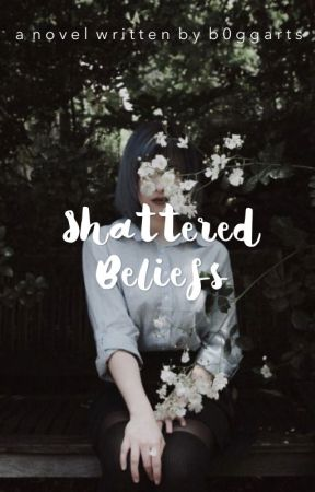 shattered beliefs | ongoing by b0ggarts