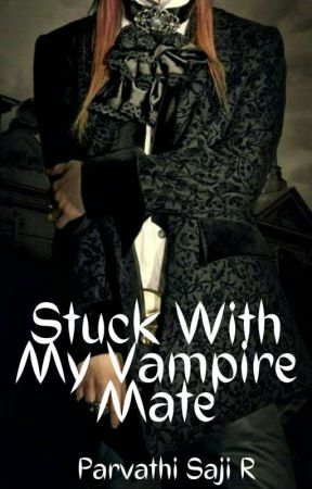 Stuck with my Vampire Mate  by -parvathi-