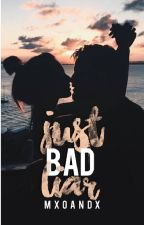 JUST BAD LIAR by mxoandx