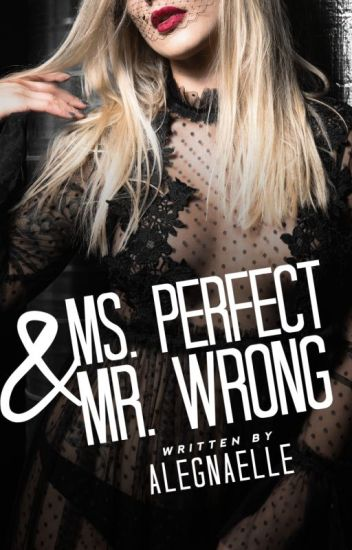 Ms. Perfect & Mr. Wrong
