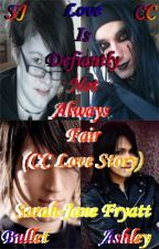 Love Is Definitely Not Always Fair (CC Love Story) (COMPLETE) by MidgetJaffaCake
