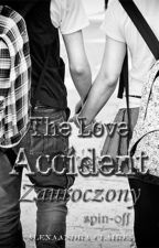 The Love Accident spin-off: Zauroczony by alexaandra_claire