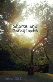Shorts and Paragraphs by meow_321
