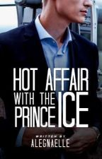 Hot Affair with the Ice Prince by alegnaelle