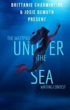 The Wattpad 'Under The Sea' Writing Contest by Jos1eDemuth