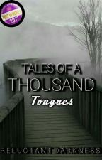 Tales Of A Thousand Tongues by ReluctantDarkness