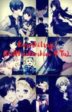Kuroshitsuji - Ciel Phantomhive y Tu by NadiaPhantomhive