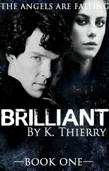 Brilliant {A BBC Sherlock Fanfic}