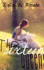 The Sixteen Queens by Zsofia_Az_Almodo