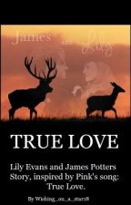 Lily and James; True Love by Wishing_on_a_star18