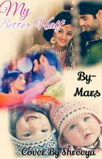 My betterhalf(swasan ff)[Completed] by mars_111