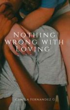 Nothing Wrong With Loving (GxG) by miac203