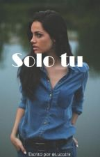 Solo Tu...~~Seth Clerwater~~[Editando] by lucatre