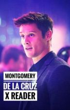 Montgomery De La Cruz x Reader by n5xxxk