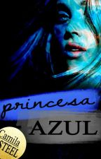 Princesa Azul by CamilaSteel