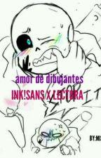 amor de dibujantes (ink!sans x lectora) by misimichan