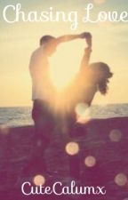Chasing Love by CuteCalumx