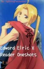 Edward Elric X Reader Oneshots by Endless_Moments_