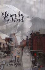 Blown in the Wind by writers_purpose_