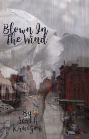 Blown in the Wind by sarahk_013