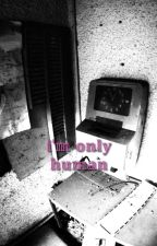 Adam x Reader -- I'm Only Human by MikeTakeTheWheeler