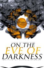 On the Eve of Darkness: A Four Factions Story by SailorMiniMoon