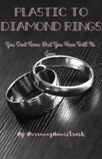 Plastic to diamond rings (a jeggy fanfiction) by Euphorie_douloureuse