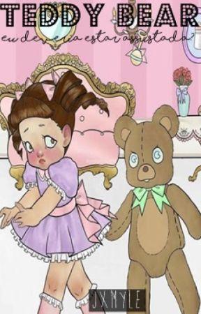 Teddy bear-Eu deveria estar assustada ? by Jxmyle