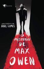O Mistério de Max Owen by euariel