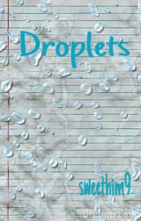 Droplets by sweethim9