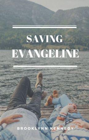 Saving Evangeline by BrooklynnRKennedy