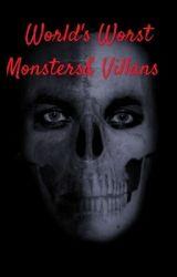 World's Worst Monsters&Villans   by Soul_Reaper_125