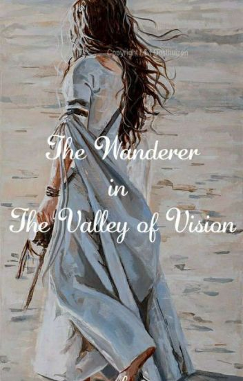 The Wanderer in the Valley of Vision [Christian Poetry]