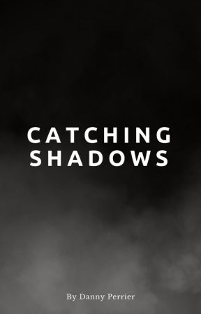Catching Shadows (Traverse 1) [Excerpt] by DannyPerrier