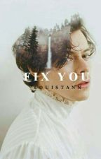 Fix You // l.s by louistann
