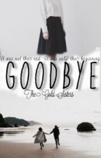 Goodbye by cavalry_may