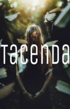 Tacenda  by Amaranthine-angel