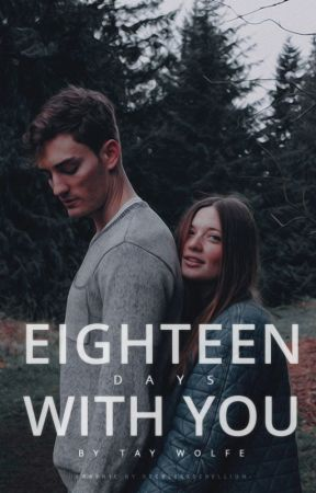 Eighteen Days With You by expiredmilk-