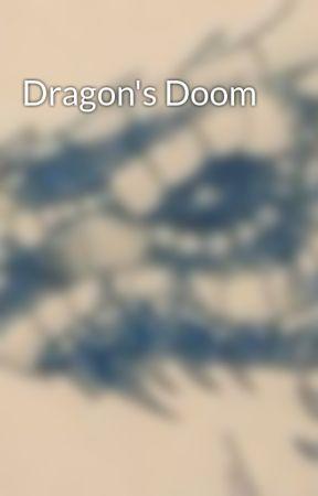 Dragon's Doom by PlazzyDarkness