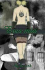 Eres Mia (shikatema) by Derecckk