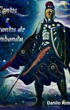 Contos E Encantos Da Umbanda by DaniloAntoniolli