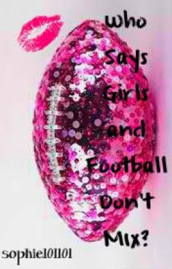 Who Says Girls and Football Don't Mix?