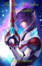 The Life Of A Galra (Galra!Keith) by pinetreedragon