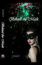 Behind The Mask (Tamat) by Ariska31