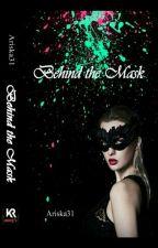 Behind The Mask (Tahap Revisi) by Ariska31
