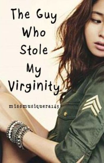 The Guy Who Stole My Virginity
