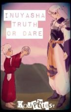 InuYasha Truth or Dare by KouPriest